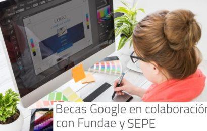 3.000 becas: Programa de formación Google, con la colaboración de SEPE y Fundae